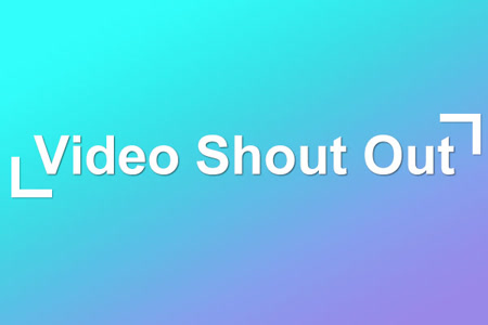 Video Shout Out